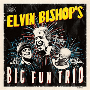 ELVIN BISHOP – ELVIN BISHOP'S BIG FUN TRIO